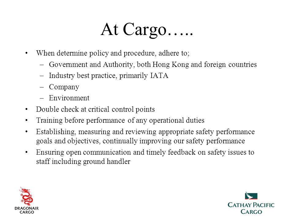 At Cargo….. When determine policy and procedure, adhere to;