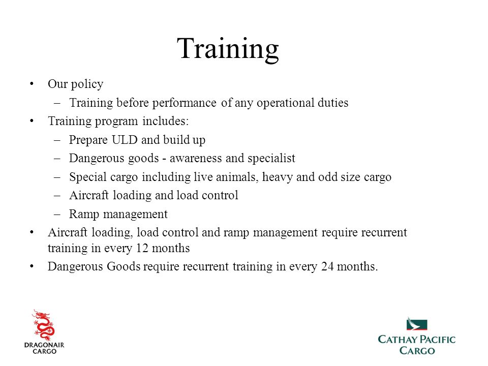 Training Our policy. Training before performance of any operational duties. Training program includes: