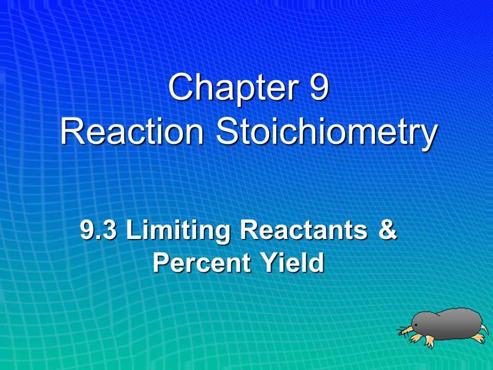 Chapter 9 Reaction Stoichiometry