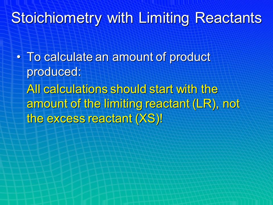 Stoichiometry with Limiting Reactants
