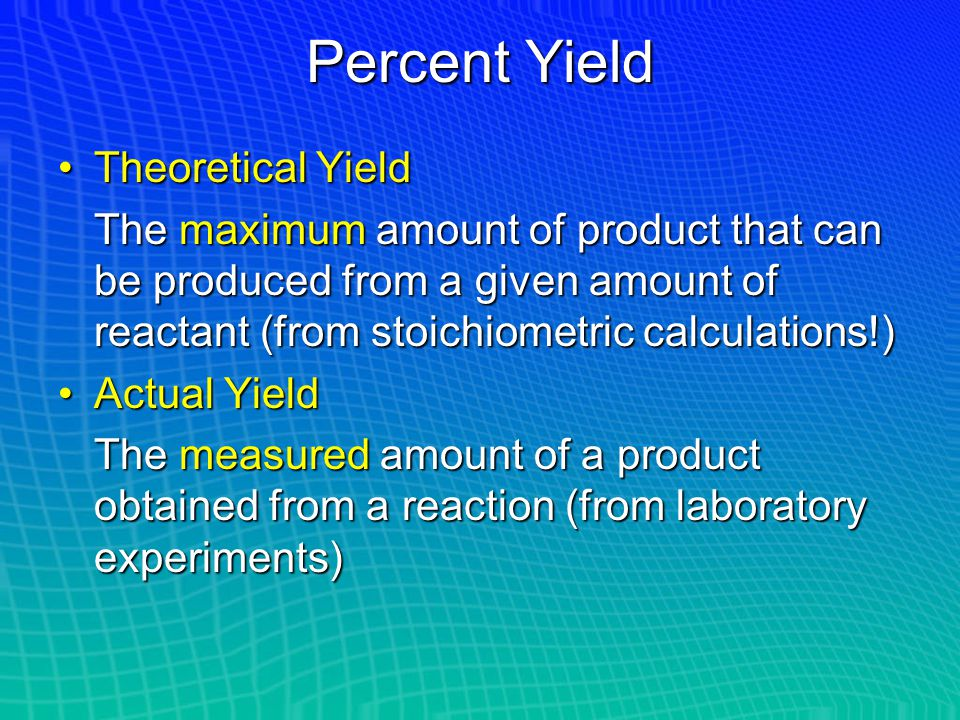 Percent Yield Theoretical Yield