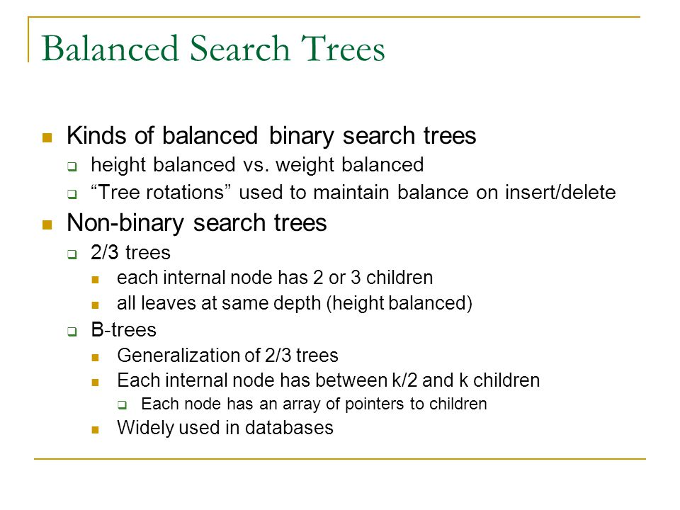 Balanced Search Trees Kinds of balanced binary search trees