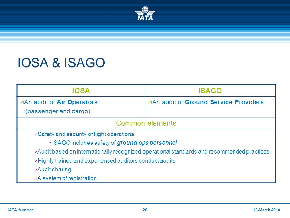 IOSA & ISAGO IOSA ISAGO Common elements An audit of Air Operators