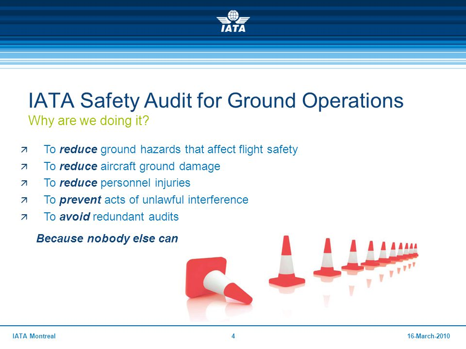 IATA Safety Audit for Ground Operations Why are we doing it