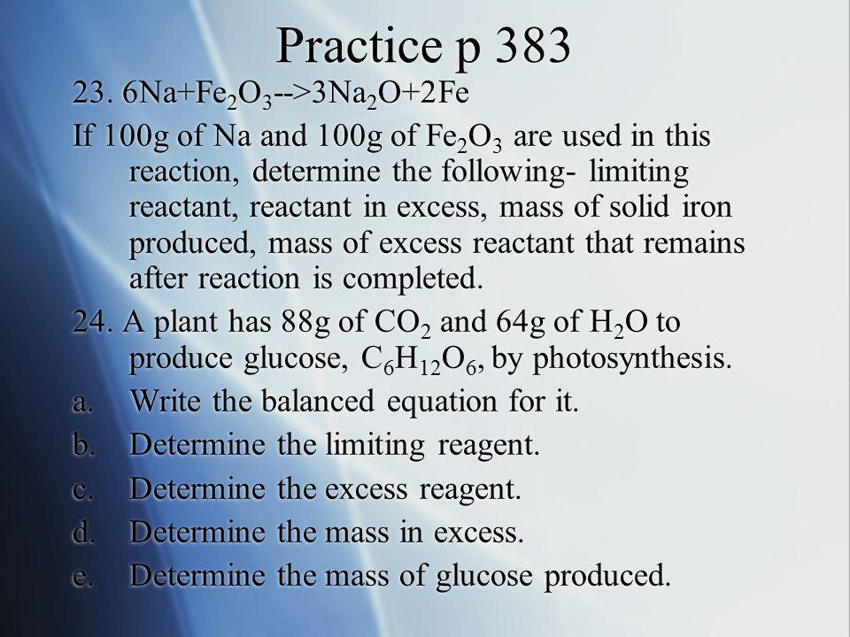 Practice p 383 23. 6Na+Fe2O3-->3Na2O+2Fe
