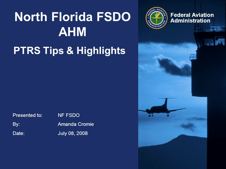 North Florida FSDO AHM PTRS Tips & Highlights