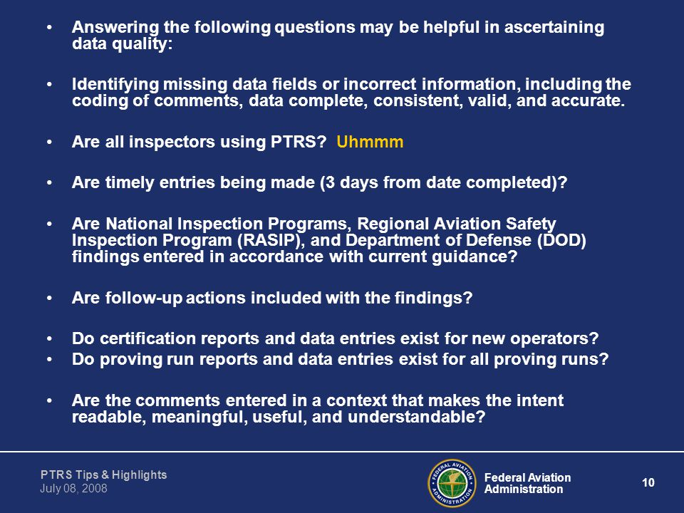 Answering the following questions may be helpful in ascertaining data quality: