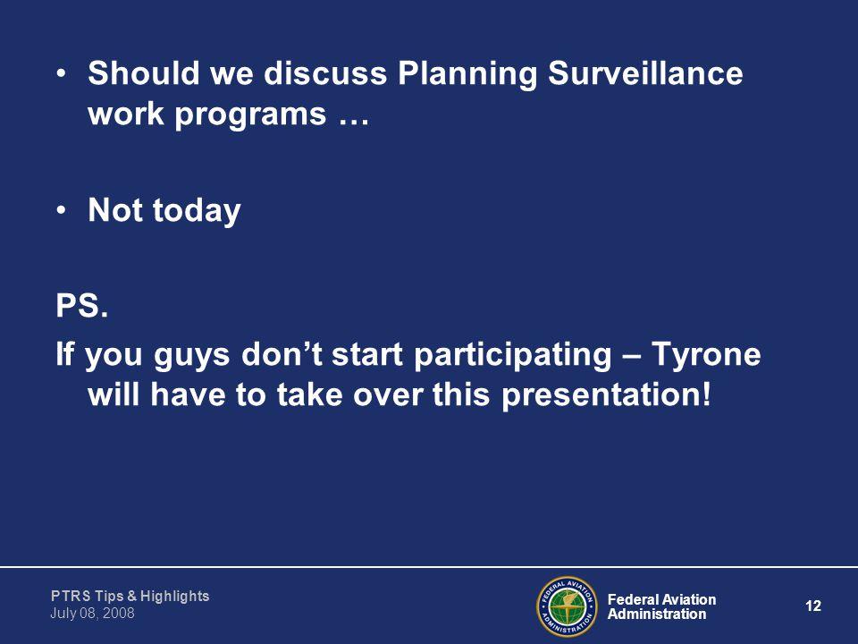 Should we discuss Planning Surveillance work programs …