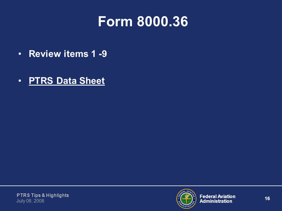 Form 8000.36 Review items 1 -9 PTRS Data Sheet