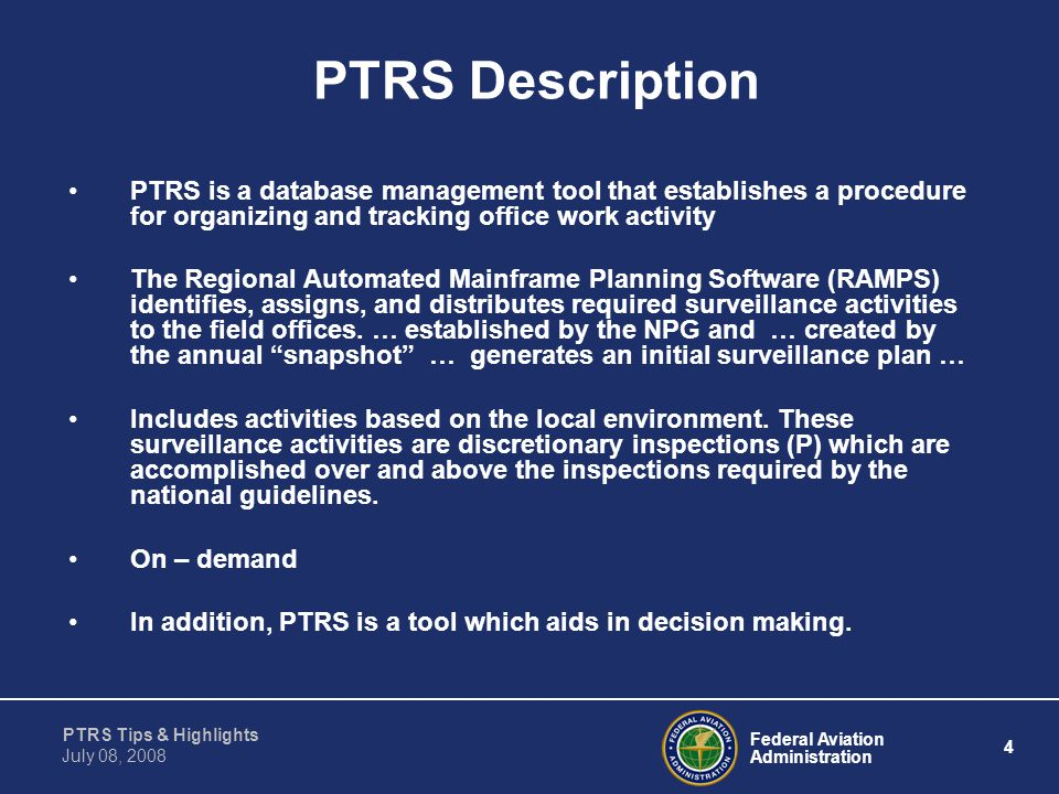 PTRS Description PTRS is a database management tool that establishes a procedure for organizing and tracking office work activity.