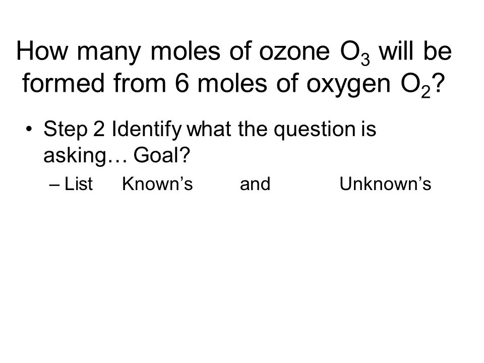 How many moles of ozone O3 will be formed from 6 moles of oxygen O2