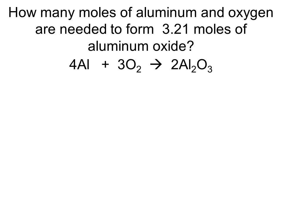 How many moles of aluminum and oxygen are needed to form 3