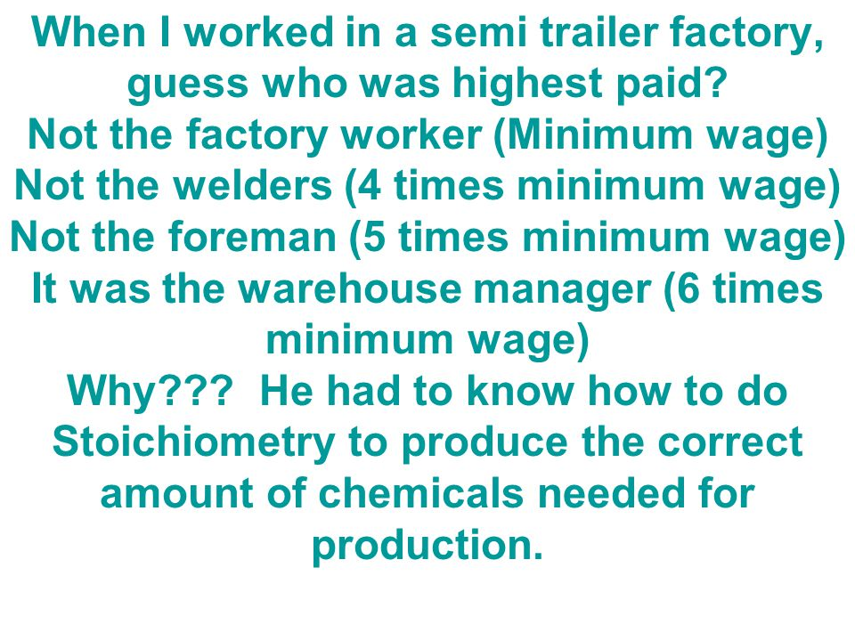 When I worked in a semi trailer factory, guess who was highest paid