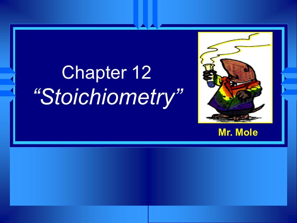 Chapter 12 Stoichiometry