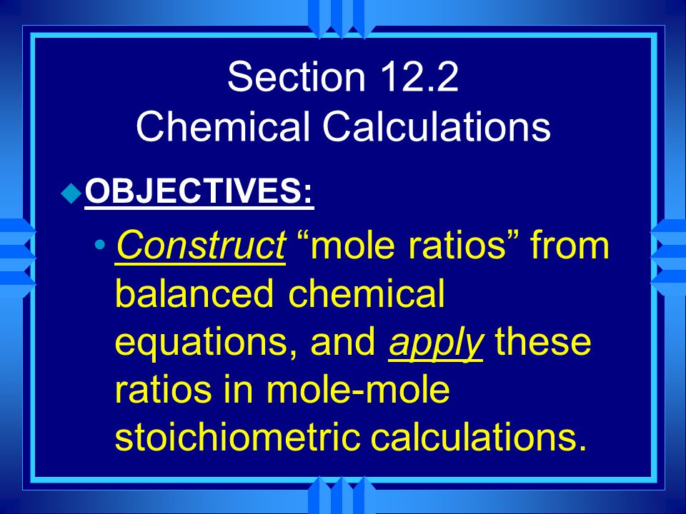 Section 12.2 Chemical Calculations