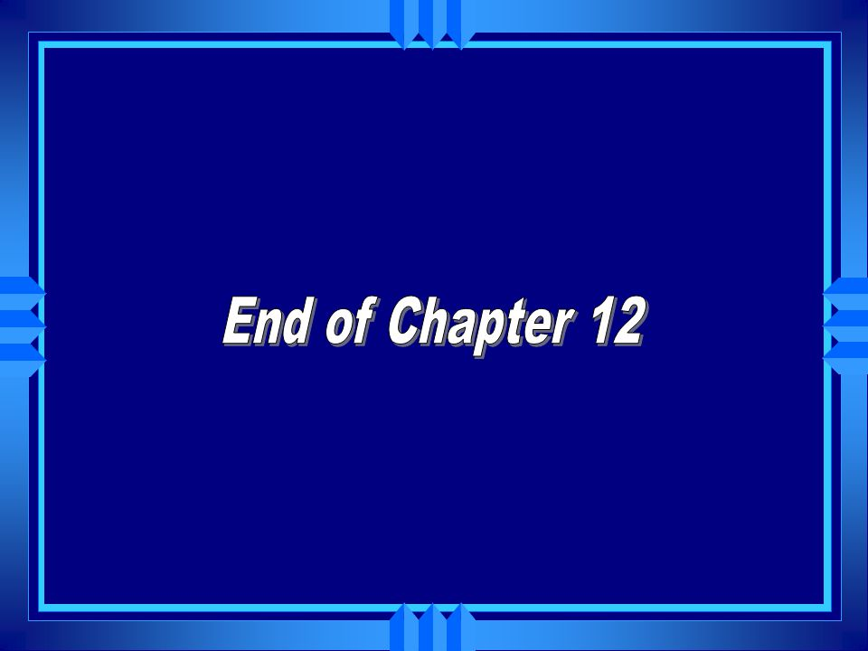 End of Chapter 12