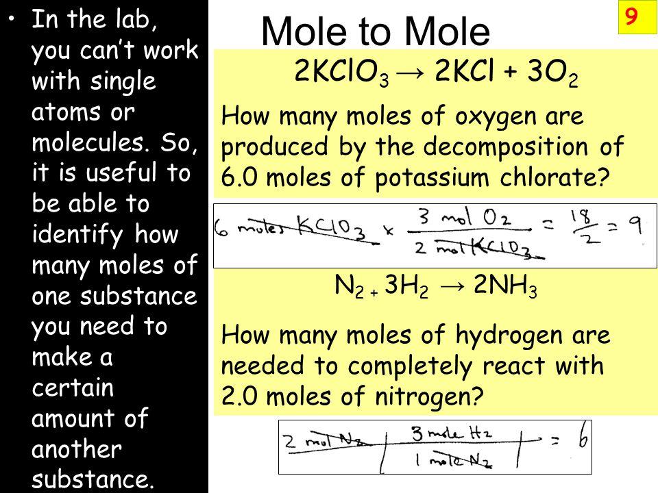 Mole to Mole 2KClO3 → 2KCl + 3O2