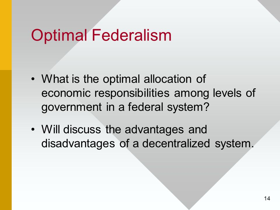 Optimal Federalism What is the optimal allocation of economic responsibilities among levels of government in a federal system