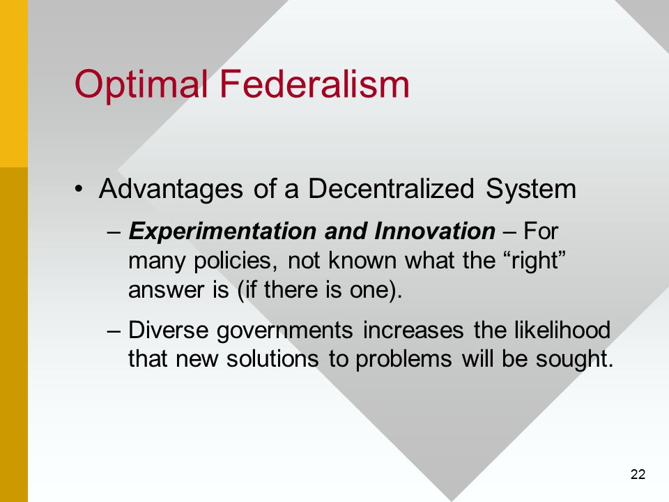 Optimal Federalism Advantages of a Decentralized System