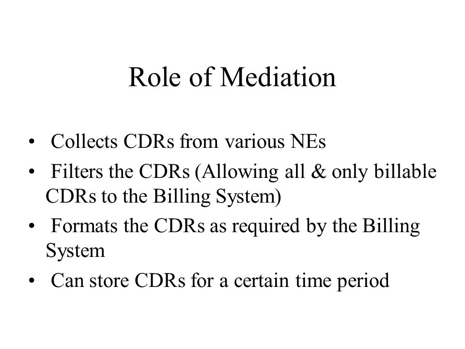 Role of Mediation Collects CDRs from various NEs