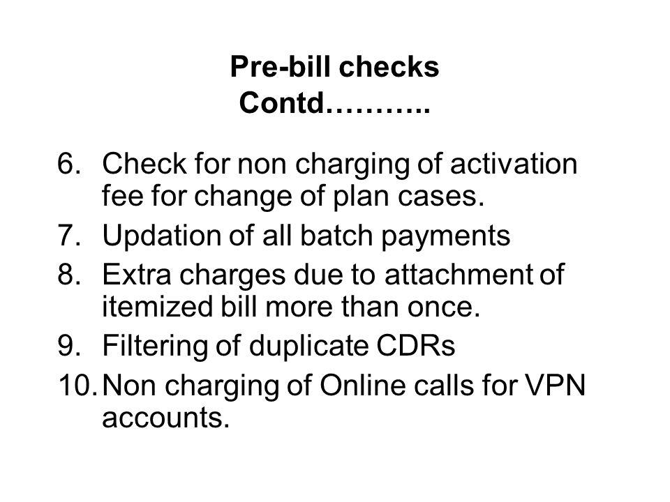 Pre-bill checks Contd………..