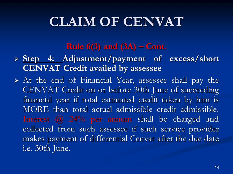 CLAIM OF CENVAT Rule 6(3) and (3A) – Cont.