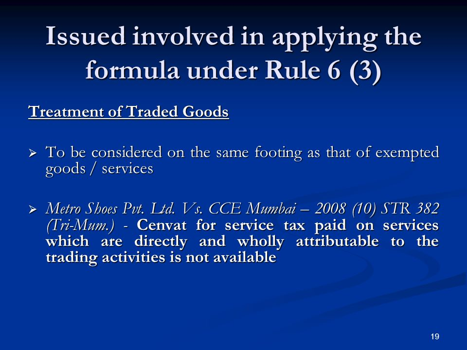 Issued involved in applying the formula under Rule 6 (3)