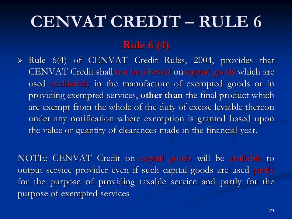 CENVAT CREDIT – RULE 6 Rule 6 (4)