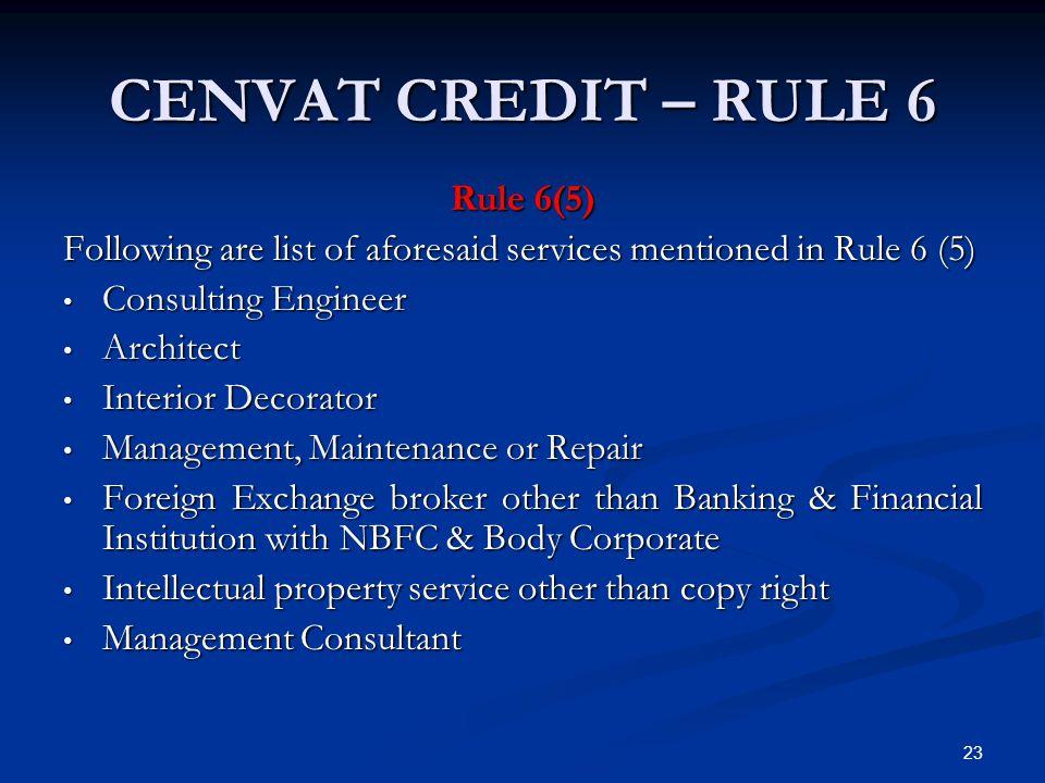 CENVAT CREDIT – RULE 6 Rule 6(5)