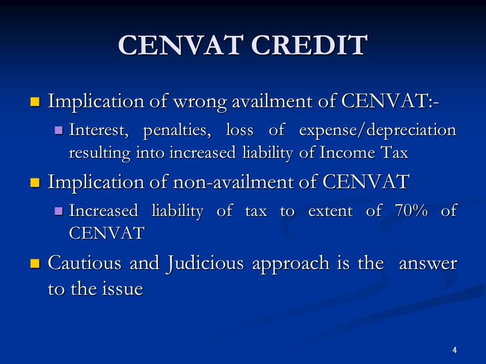 CENVAT CREDIT Implication of wrong availment of CENVAT:-