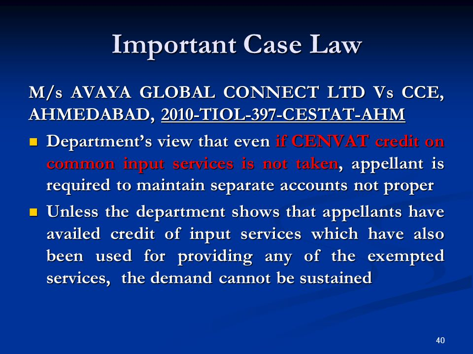 Important Case Law M/s AVAYA GLOBAL CONNECT LTD Vs CCE, AHMEDABAD, 2010-TIOL-397-CESTAT-AHM.