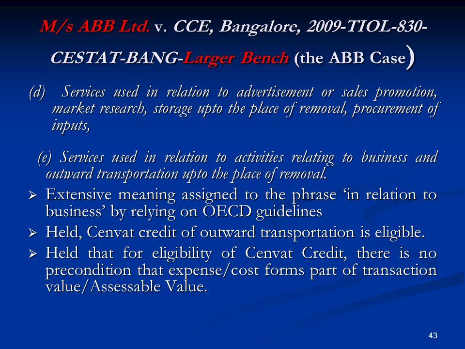 M/s ABB Ltd. v. CCE, Bangalore, 2009-TIOL-830-CESTAT-BANG-Larger Bench (the ABB Case)