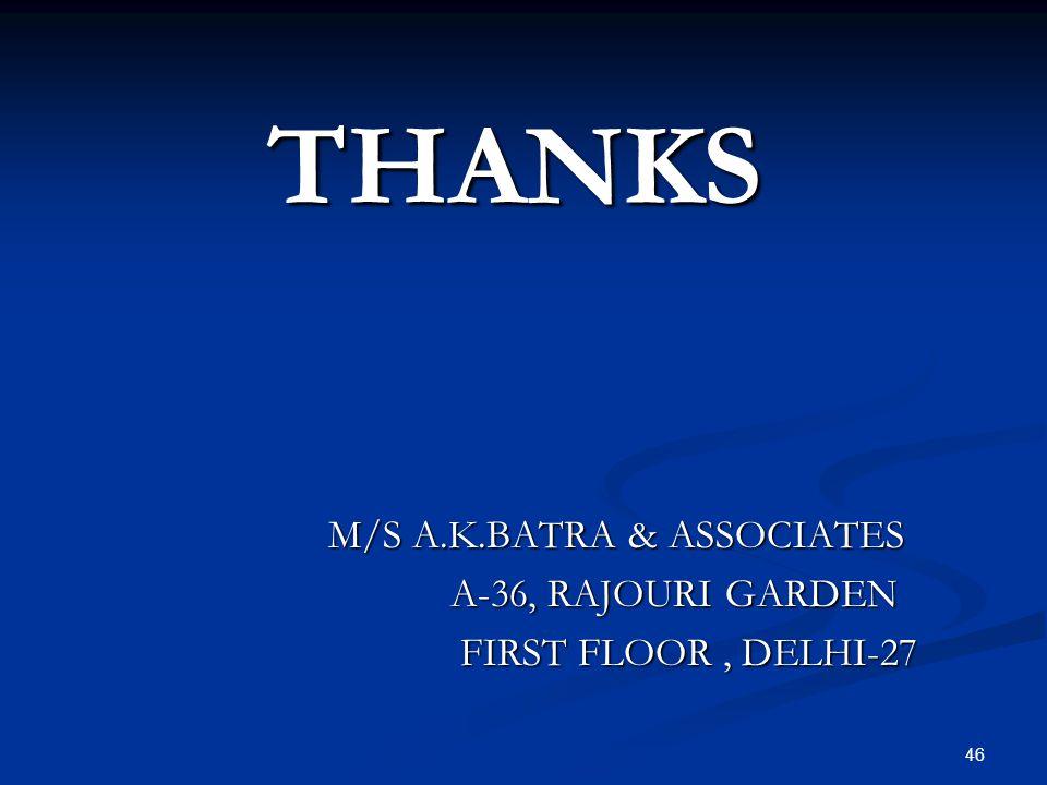 THANKS M/S A.K.BATRA & ASSOCIATES A-36, RAJOURI GARDEN