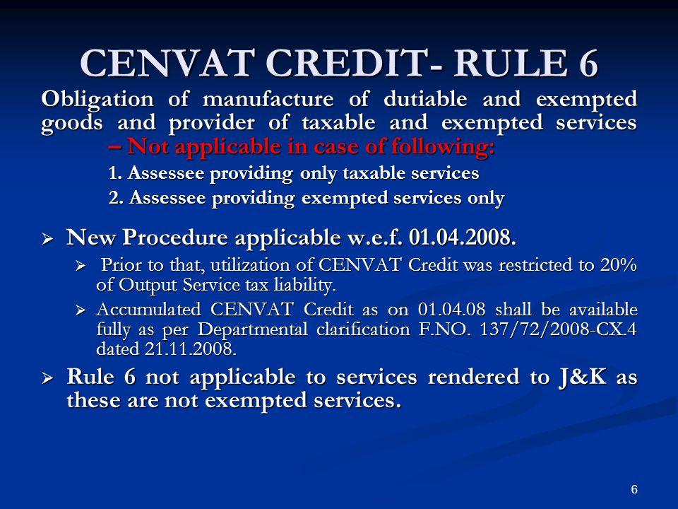 CENVAT CREDIT- RULE 6