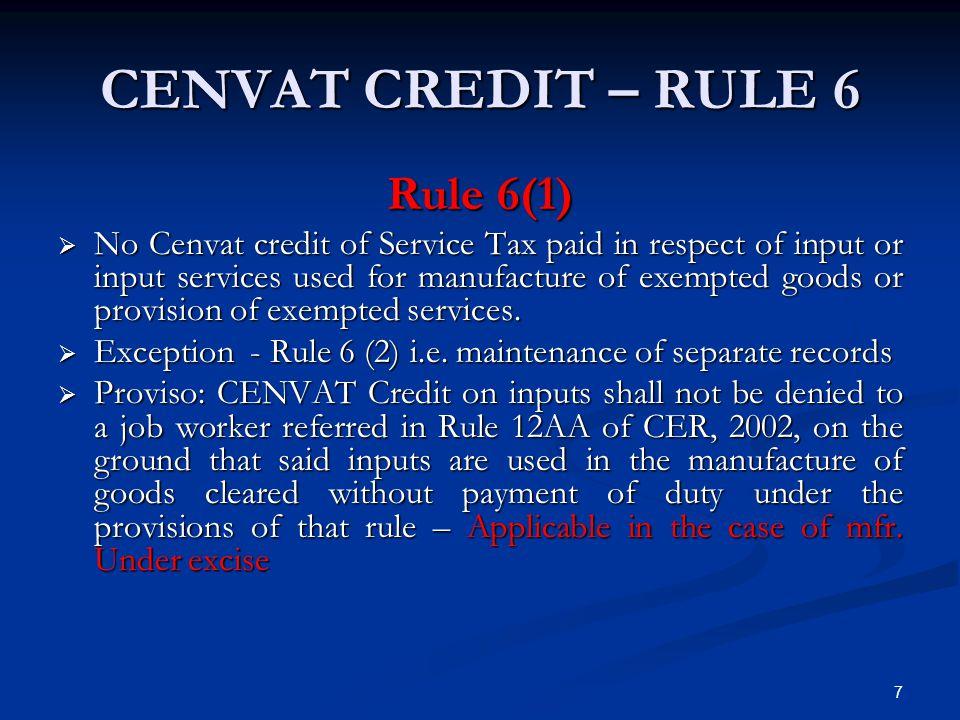 CENVAT CREDIT – RULE 6 Rule 6(1)