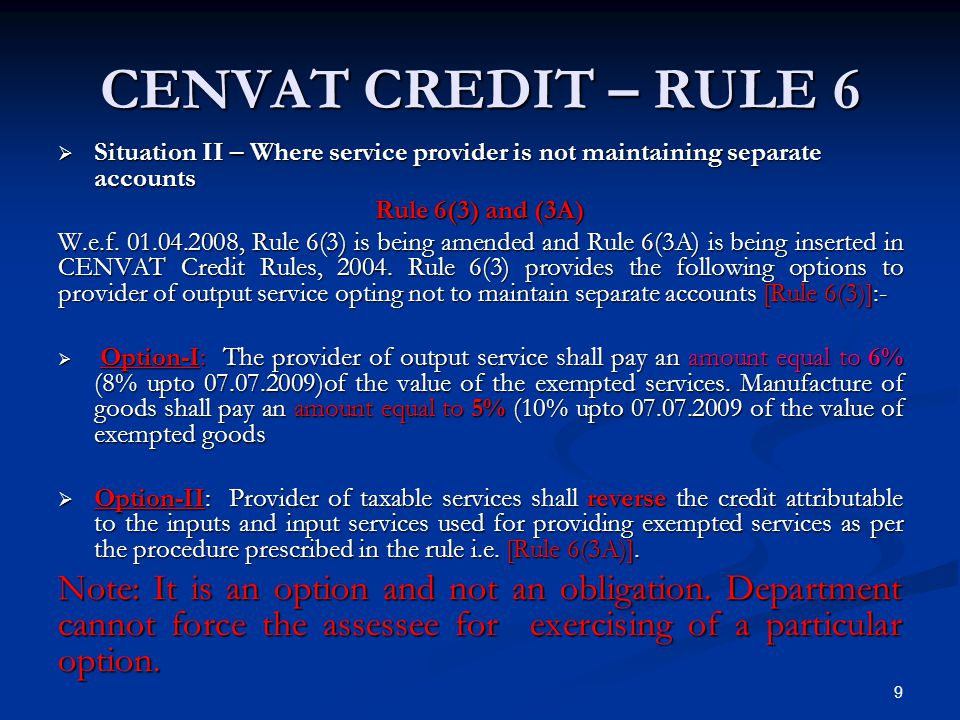 CENVAT CREDIT – RULE 6 Situation II – Where service provider is not maintaining separate accounts. Rule 6(3) and (3A)