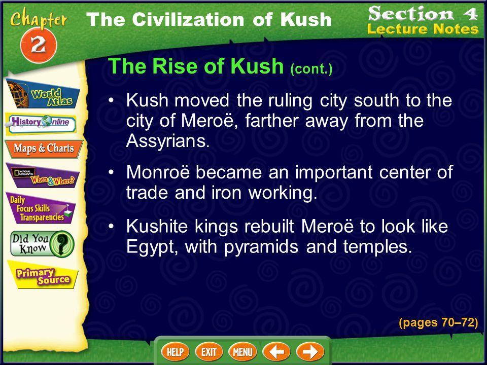 The Rise of Kush (cont.) The Civilization of Kush