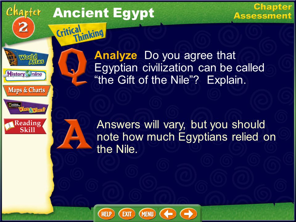 Ancient Egypt Analyze Do you agree that Egyptian civilization can be called the Gift of the Nile Explain.