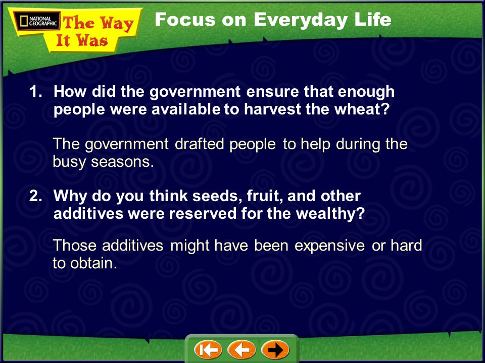 Focus on Everyday Life 1. How did the government ensure that enough people were available to harvest the wheat