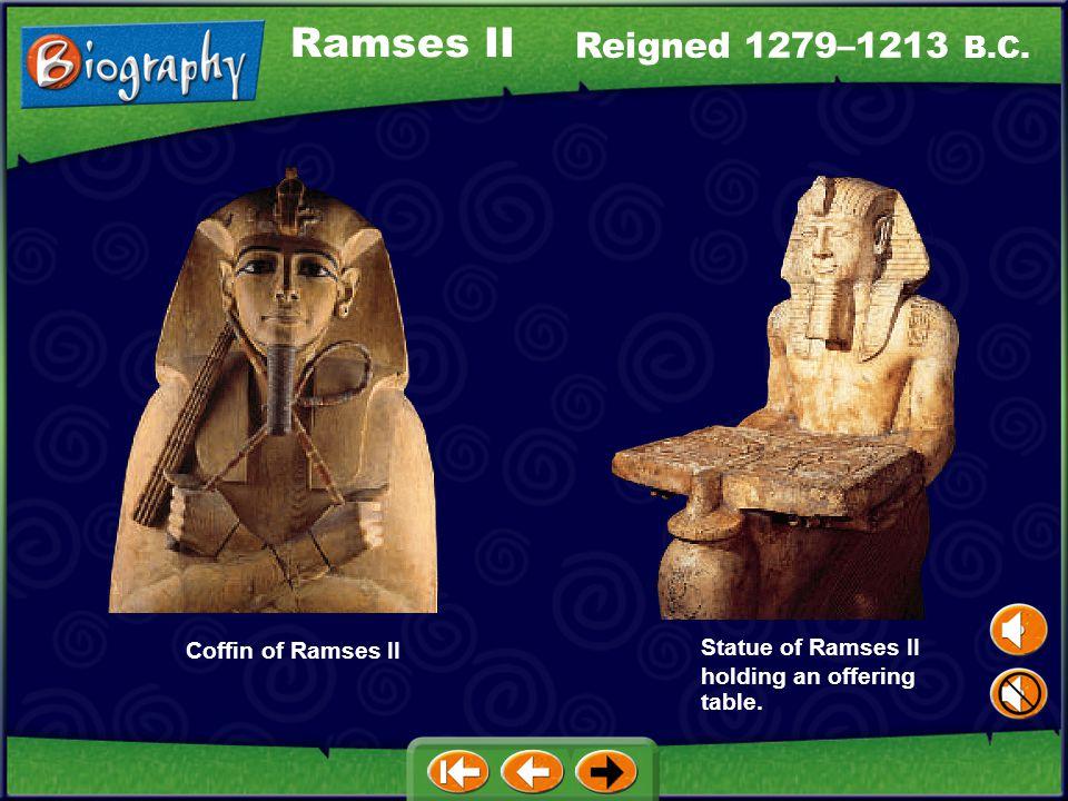 Ramses II Reigned 1279–1213 B.C. Coffin of Ramses II