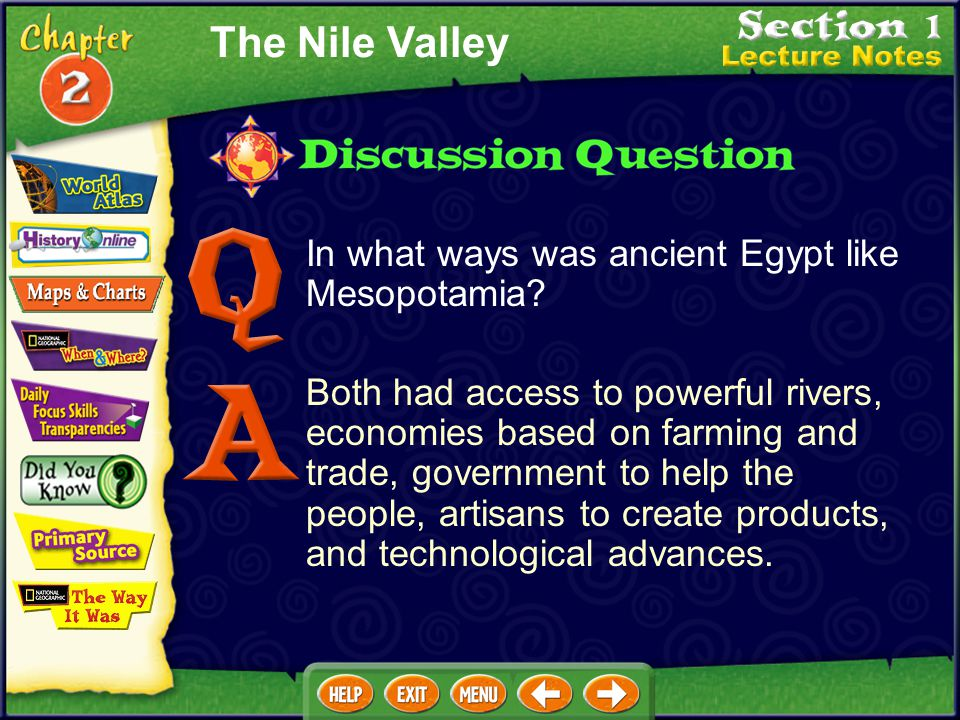 The Nile Valley In what ways was ancient Egypt like Mesopotamia