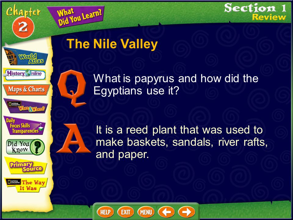 The Nile Valley What is papyrus and how did the Egyptians use it
