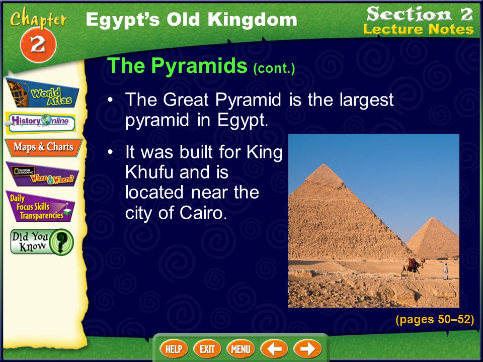 The Pyramids (cont.) Egypt's Old Kingdom