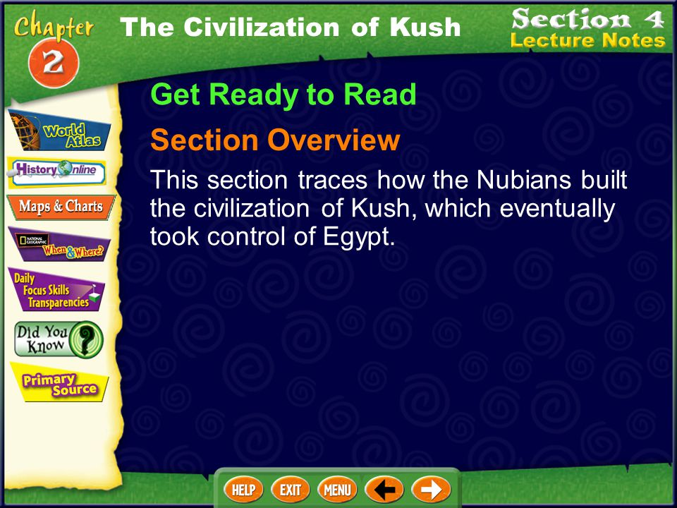 Get Ready to Read Section Overview The Civilization of Kush