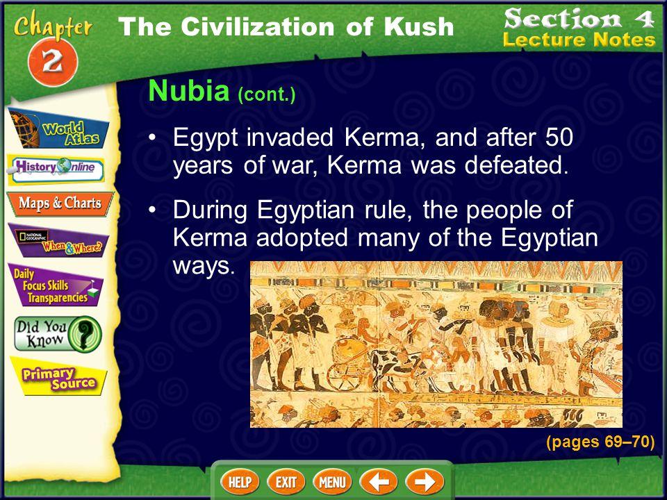 Nubia (cont.) The Civilization of Kush