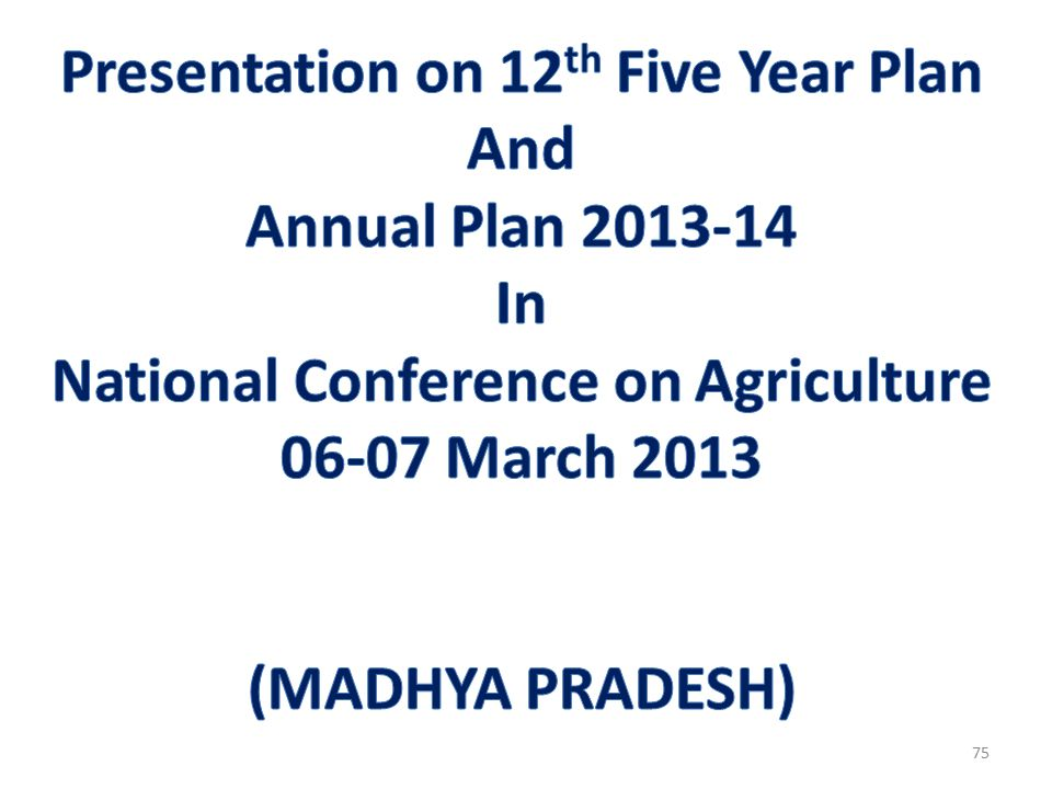 Presentation on 12th Five Year Plan National Conference on Agriculture