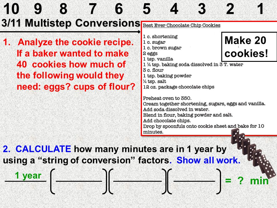 10 9 8 7 6 5 4 3 2 1 3/11 Multistep Conversions Make 20 cookies!