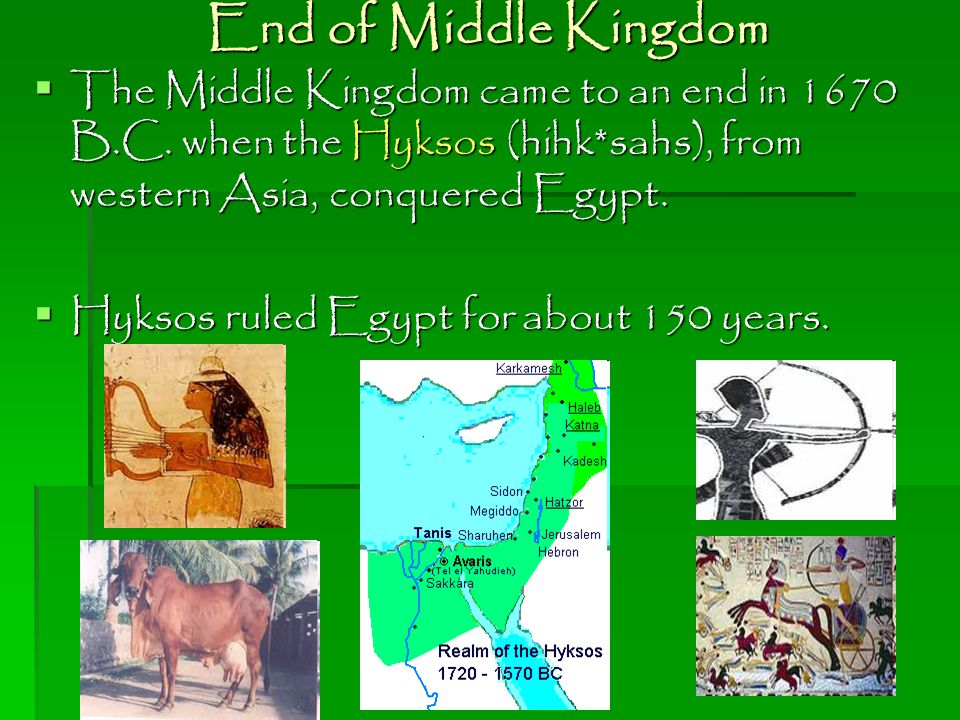 End of Middle Kingdom The Middle Kingdom came to an end in 1670 B.C. when the Hyksos (hihk*sahs), from western Asia, conquered Egypt.