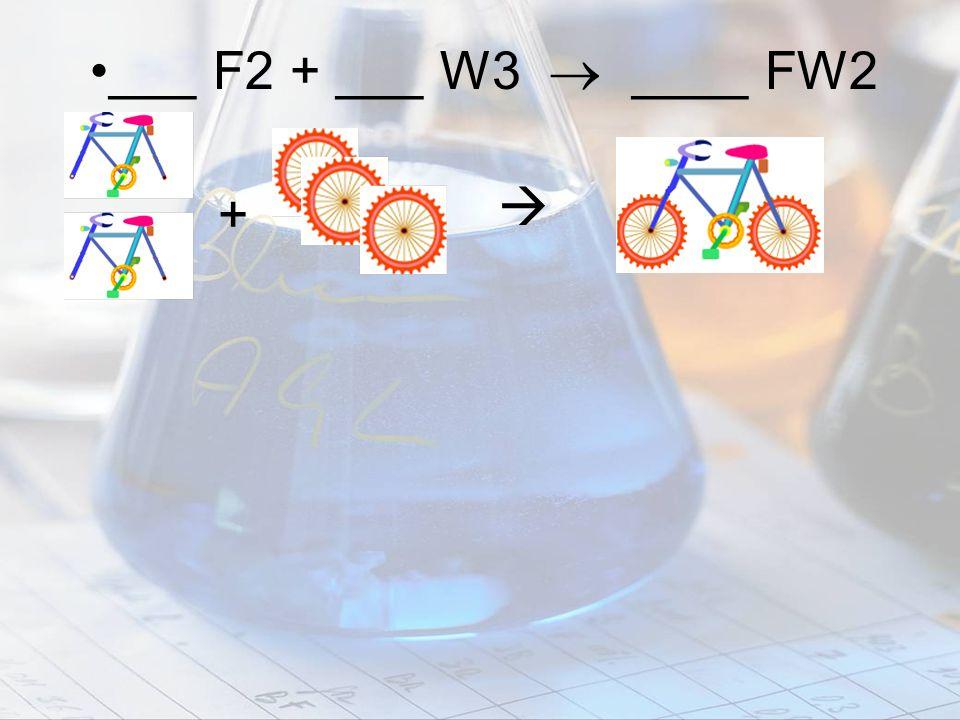 ___ F2 + ___ W3  ____ FW2  +