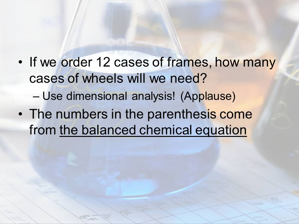 If we order 12 cases of frames, how many cases of wheels will we need